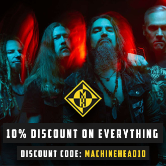 Discount code: MACHINEHEAD10