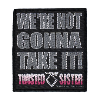 Patch Twisted Sister - We're Not Gonna Take It' - RAZAMATAZ, RAZAMATAZ, Twisted Sister