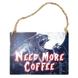 hanging plaque ALCHEMY GOTHIC - Need More Coffee, ALCHEMY GOTHIC